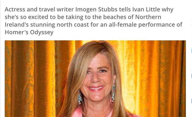 Belfast Telegraph : Actress Imogen Stubbs on taking Homer's Odyssey to a tent on North Coast beaches